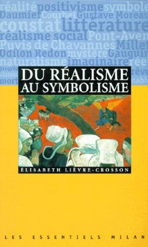 Elisabeth Lièvre-Crosson - Du réalisme au symbolisme.