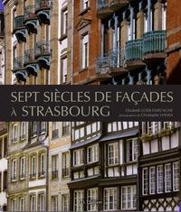 Elisabeth Loeb - Sept siècles de façades à Strasbourg.
