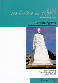 Développer en Syrie- Retour sur une expérience historique - Elisabeth Longuenesse |
