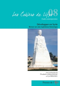 Elisabeth Longuenesse et Cyril Roussel - Développer en Syrie - Retour sur une expérience historique.