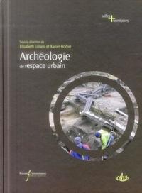 Elisabeth Lorans et Xavier Rodier - Archéologie de l'espace urbain.