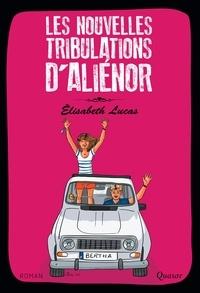 Elisabeth Lucas - Les tribulations d'Aliénor Tome 2 : Les nouvelles tribulations d'Aliénor.