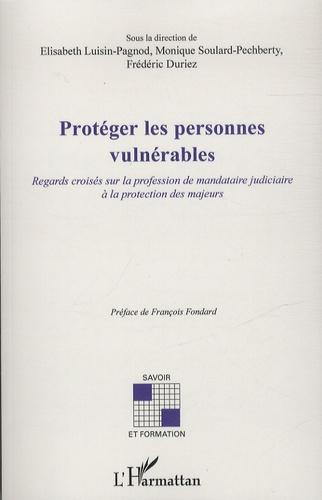Protéger les personnes vulnérables. Regards croisés sur la profession de mandataire judiciaire à la protection des majeurs