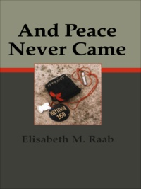 Elisabeth M. Raab - And Peace Never Came.
