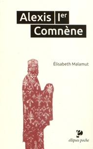 Elisabeth Malamut - Alexis 1er Comnène.