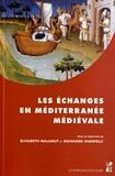 Elisabeth Malamut et Mohamed Ouerfelli - Les échanges en Méditerranée médiévale - Marqueurs, réseaux, circulations, contacts.