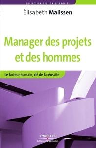 Elisabeth Malissen - Manager des projets et des hommes - Le facteur humain, clé de la réussite.