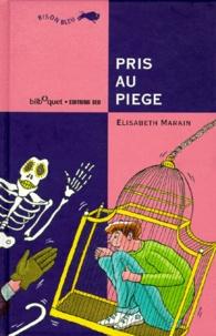 Elisabeth Marain - Pris au piège.