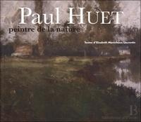Elisabeth Maréchaux Laurentin et Paul Huet - Paul Huet, peintre de la nature - 1803-1869.