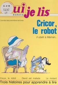 Elisabeth Marrou et Jean-François Dumont - Cricor, le robot.