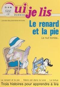 Elisabeth Marrou et Elisabeth Dorval - Le renard et la pie.