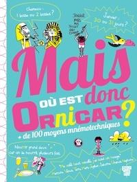 Elisabeth Marrou et Benjamin Bouchet - Mais où est donc Ornicar ? - + de 100 moyens mnémotechniques.