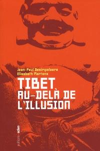 Elisabeth Martens et Jean-Paul Desimpelaere - Tibet : au-delà de l'illusion.