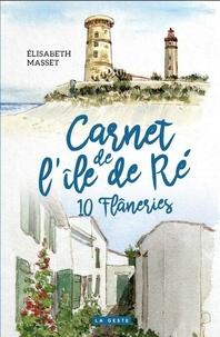 Elisabeth Masset - Carnet de l'ile de Ré - 10 flâneries.