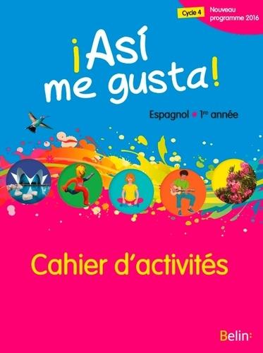 Elisabeth Mazoyer et Jean-Patrick Mazoyer - Espagnol 1re année Asi me gusta! - Cahier d'activités.