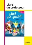Elisabeth Mazoyer et Jean-Patrick Mazoyer - Espagnol 1re année Asi me gusta! - Livre du professeur.