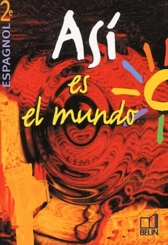 Elisabeth Mazoyer et Reynald Montaigu - Espagnol 2e Asi es el mundo.
