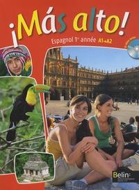 Elisabeth Mazoyer - Espagnol 4e A1-A2 - Mas Alto !. 1 CD audio