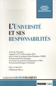Elisabeth Mella - L'Université et ses responsabilités - Actes du colloque organisé les 27 et 28 novembre 2014 par le Centre de recherche Droit Dauphine (CR2D) et le Centre de recherche administrative (CRA) de l'université Bretagne Ouest.