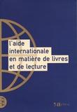 Elisabeth Meller-Liron et Geneviève Patte - L'aide internationale en matière de livres et de lecture - Actes de colloque, Bordeaux 7 et 8 avril 1994.