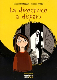 Elisabeth Moeneclaey et Bénédicte Boullet - La directrice a disparu.