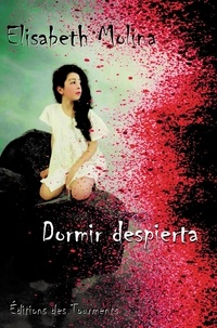 Elisabeth Molina - Dormir éveillée.