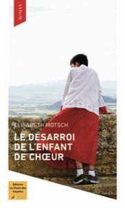 Elisabeth Motsch - Le désarroi de l'enfant de choeur.