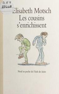 Elisabeth Motsch - Les cousins s'enrichissent.