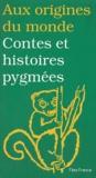 Elisabeth Mottet-Florac et Clémence Vasseur - Contes et histoires pygmées.