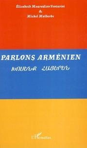 Elisabeth Mouradian Venturini et Michel Malherbe - Parlons arménien - Langue et culture.