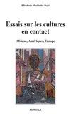 Elisabeth Mudimbe-Boyi - Essais sur les cultures en contact - Afrique, Amériques, Europe.