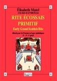 Elisabeth Mutel - Rite Ecossais Primitif (Early Grand Scottish Rite) - Rite Écossais Primitif (Early Grand Scottish Rite).