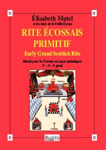 Elisabeth Mutel - Rite Ecossais Primitif (Early Grand Scottish Rite) - Rite Écossais Primitif (Early Grand Scottish Rite).