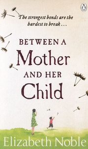 Elisabeth Noble - Between a Mother and Her Child.