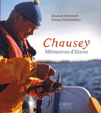 Elisabeth Nodinot et Thomas Jouanneau - Chausey - Mémoires d'îliens.