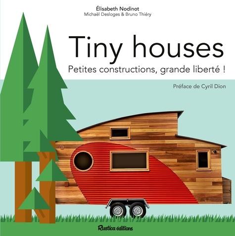 Tiny houses. Petites constructions, grande liberté !