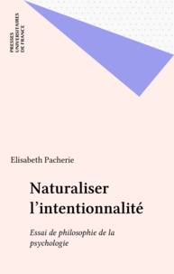 Naturaliser l'intentionnalité - Elisabeth Pacherie - Format PDF - 9782402333368 - 7,99 €