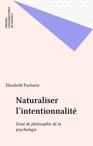 Naturaliser l'intentionnalité. Essai de philosophie de la psychologie