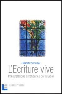 Elisabeth Parmentier - L'Ecriture vive - Interprétations chrétiennes de la Bible.