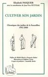 Elisabeth Pasquier - Cultiver son jardin - Chroniques des jardins de la Fournillère 1992-2000.