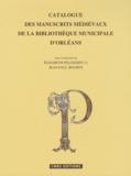 Elisabeth Pellegrin et Jean-Paul Bouhot - Catalogue des manuscrits de la bibliothèque municipale d'Orléans.