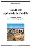 Elisabeth Peyroux - Winhoek, capitale de la Namibie - Changement politique et recomposition des périphéries.