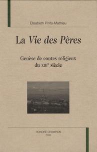 Elisabeth Pinto-Mathieu - La vie des pères - Genèse des contes religieux du XIIIe siècle.