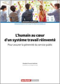 Elisabeth Provost-Vanhecke - L'humain au coeur d'un système travail réinventé - Pour assurer la pérennité du service public.