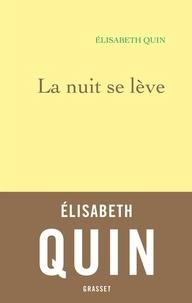 Elisabeth Quin - La nuit se lève.