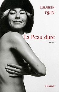 Elisabeth Quin - La peau dure.