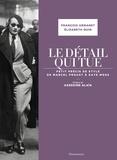 Elisabeth Quin et François Armanet - Le détail qui tue - Petit précis de style de Marcel Proust à Kate Moss.