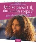 Elisabeth Raith-Paula - Que se passe-t-il dans mon corps ? - Guide à l'usage des jeunes filles.