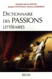 Elisabeth Rallo et Jacques Fontanille - Dictionnaire des Passions littéraires.