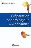 Elisabeth Raoul - Préparation sophrologique à la naissance. 1 CD audio